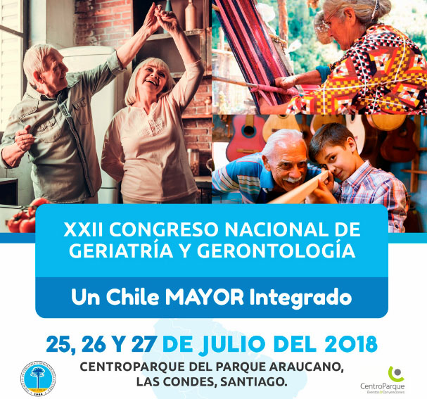 XXII Congreso Nacional de Geriatría y Gerontología: Un Chile MAYOR Integrado