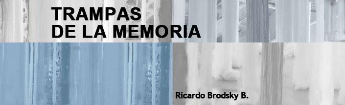 """""""Trampas de la memoria"""" de Ricardo Brodsky"""