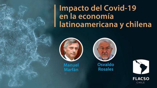 """Charla """"Impacto del COVID 19 en la economía latinoamericana y chilena"""""""