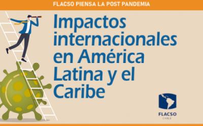 """Panel virtual """"Flacso pensando la post pandemia: Impactos en América Latina y el Caribe"""""""