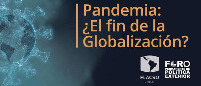 """Charla """"Pandemia: ¿El fin de la Globalización?"""""""