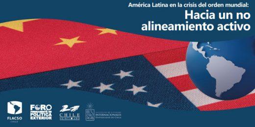 """Charla """"América Latina en la crisis del orden mundial: Hacia un no alineamiento activo"""""""